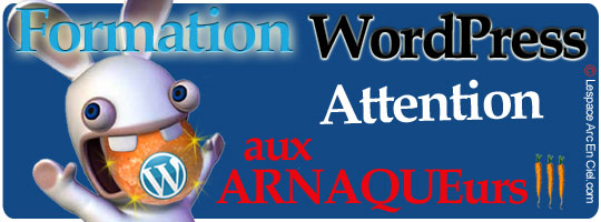 Formations WordPress Attention aux Arnaques !